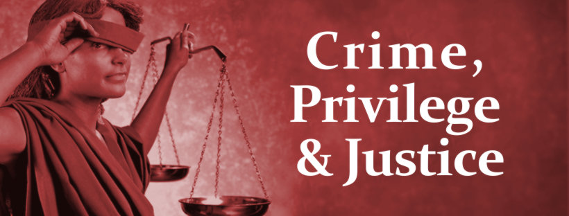 """peeking justice with the words """"crime, privilege and justice"""""""